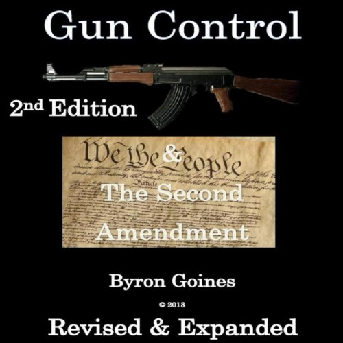 Gun Control & The Second Amendment 2nd Edition Revised & Expanded cover art