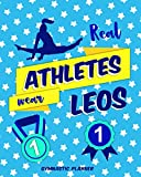 Real Athletes Wear Leos: Gymnastic Planner Manage Schedule And Fit Everything Perfectly
