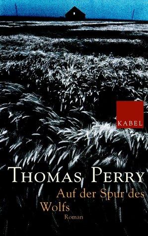 Auf der Spur des Wolfs: Roman