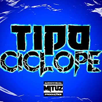 Tipo Ciclope