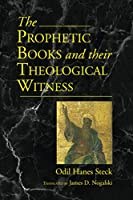 Prophetic Books and their Theological Witness