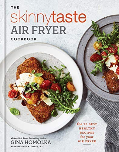 by Homolka, Gina :: The Skinnytaste Air Fryer Cookbook: The 75 Best Healthy Recipes for Your Air Fryer-Hardcover