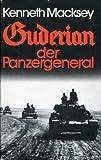 Guderian, der Panzergeneral : Nachw. v. Heinz G. Guderian