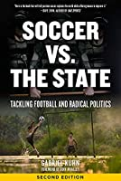 Soccer vs. the State: Tackling Football and Radical Politics