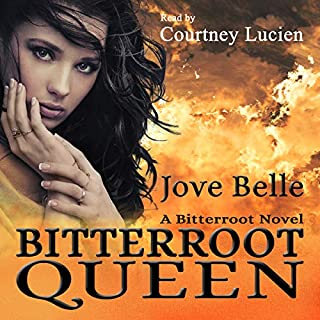 Bitterroot Queen                   By:                                                                                                                                 Jove Belle                               Narrated by:                                                                                                                                 Courtney Lucien                      Length: 8 hrs and 33 mins     1 rating     Overall 5.0