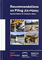 Recommendations on Piling (EA Pfahle) (Ernst & Sohn Series on Geotechnical Engineering)