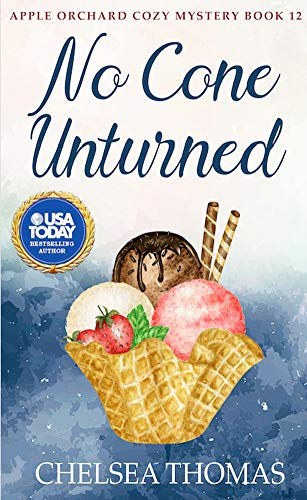 No Cone Unturned (Apple Orchard Cozy Mystery Book 12)