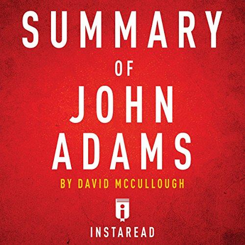 Summary of John Adams: by David McCullough | Includes Analysis Titelbild