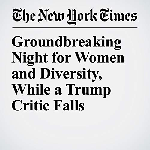 Groundbreaking Night for Women and Diversity, While a Trump Critic Falls copertina