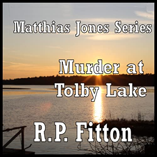 Murder at Tolby Lake Audiobook By R. P. Fitton cover art