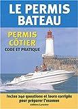 Le permis bateau - Permis côtier, Code et pratique