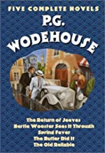 P.G. Wodehouse : Five Complete Novels (The Return of Jeeves, Bertie Wooster Sees It Through, Spring Fever, The Butler Did It, The Old Reliable)