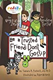 Be a Trusted Friend: Don't Gossip (Character Education Heroes)