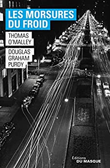 Les Morsures du froid (Grands Formats) (French Edition) by [Douglas Graham Purdy, Thomas O'Malley]