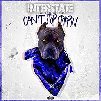 Can't Stop Crippin' (feat. Pooch Loc)