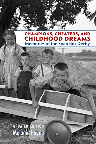 Champions, Cheaters, and Childhood Dreams: Memories of the Soap Box Derby (Ohio History and Culture (Paperback)) Alaska