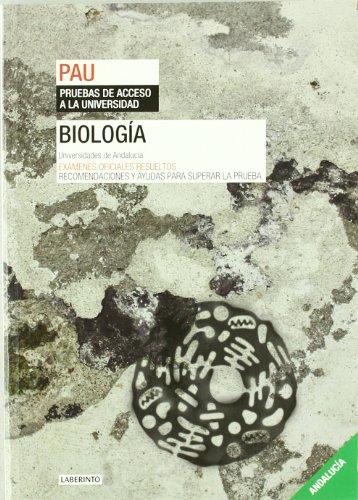 Biología. Universidades de Andalucía: Exámenes oficiales resueltos. Recomendaciones y ayudas para superar la prueba