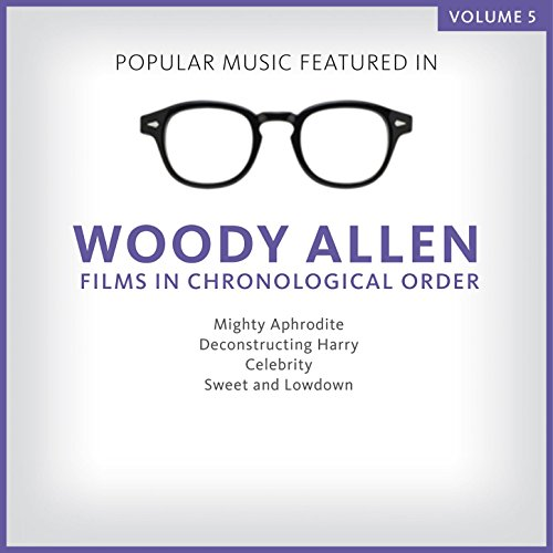 Popular Music Featured in the Films of Woody Allen, Volume 5: 1994 - 1999