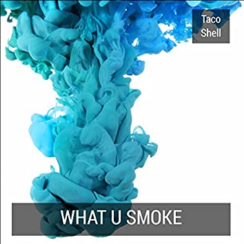 What U Smoke