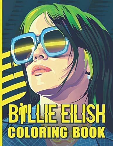 Billie Eilish Coloring Book: Stunning Billie Eilish Coloring Books For Kids And Adults Colouring