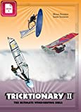 Tricktionary II - The ultimate windsurfing bible - English Edition