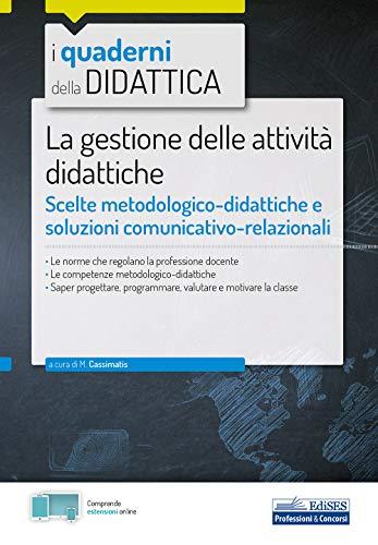 La gestione delle attività didattiche: Scelte metodologico-didattiche e soluzioni comunicativo-relazionali