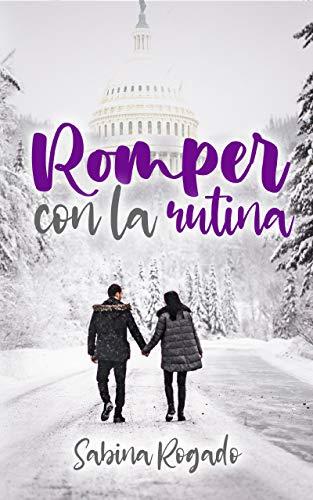 Leer Gratis ROMPER CON LA RUTINA de Sabina Rogado