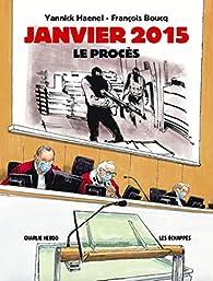 Janvier 2015 - Le procès par Yannick Haenel