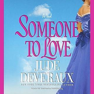 Someone to Love                   Autor:                                                                                                                                 Jude Deveraux                               Sprecher:                                                                                                                                 Dagmara Dominczyk                      Spieldauer: 5 Std. und 28 Min.     2 Bewertungen     Gesamt 3,0