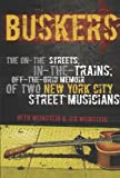 Image of Buskers: The On-the-Streets, In-the-Trains, Off-the-Grid Memoir of Two New York City Street Musicians
