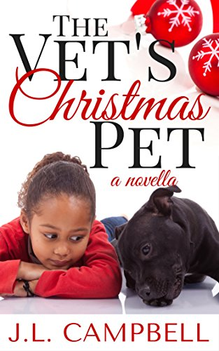 Book: The Vet's Christmas Pet - A Holiday Novella (Sweet Romance Book 1) by J. L. Campbell
