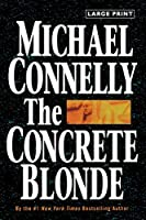 The Concrete Blonde (A Harry Bosch Novel, 3)