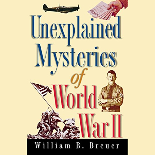 Unexplained Mysteries of World War II audiobook cover art