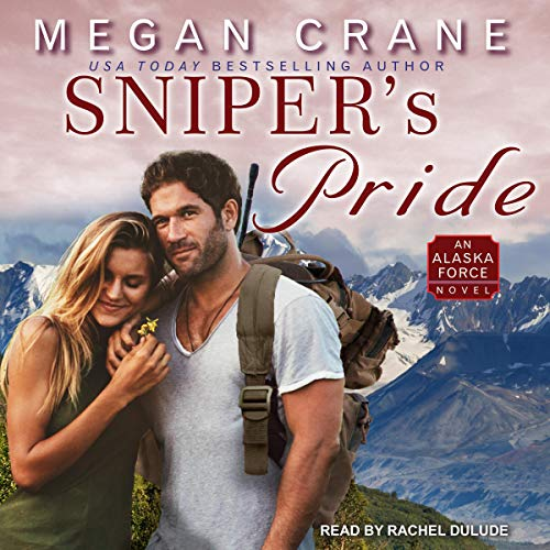 Sniper's Pride     Alaska Force, Book 2               By:                                                                                                                                 Megan Crane                               Narrated by:                                                                                                                                 Rachel Dulude                      Length: 9 hrs and 7 mins     6 ratings     Overall 4.5