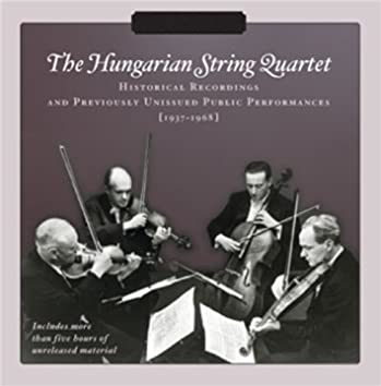 Hungarian String Quartet: Historical Recordings and Previously Unissued Public Performances (Recorded 1937-1968)