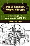 Fogão de Lenha, Chapéu de Palha: as Manifestações da Cultura Caipira em Jaú (SP)