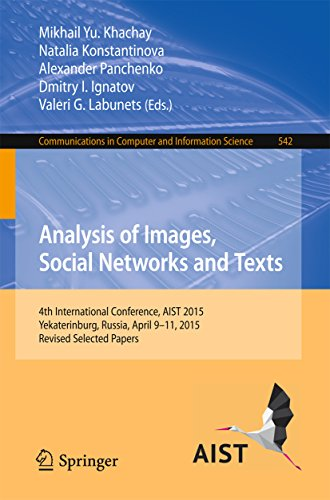 Analysis of Images, Social Networks and Texts: 4th International Conference, AIST 2015, Yekaterinburg, Russia, April 9–11, 2015, Revised Selected Papers ... Computer and Information Science Book 542)