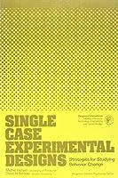 Single Case Experimental Designs: Strategies for Studying Behaviour Change (General Psychology S.)