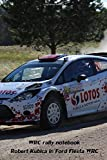 WRC rally notebook, Robert Kubica in Ford Fiesta WRC.: 100 blank pages notebook.
