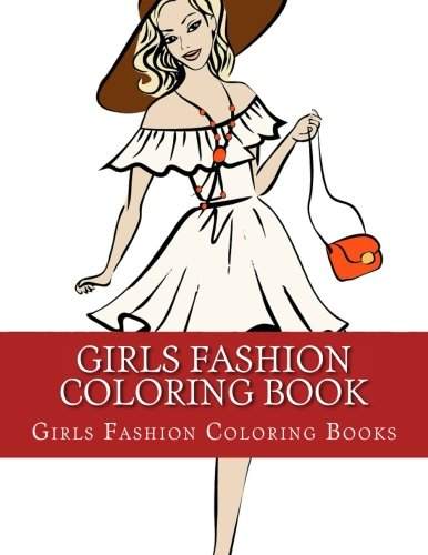 Girls Fashion Coloring Book: Simple Large One Sided Stress Relieving, Relaxing Girls and Womens Fashion Coloring Book For Grownups and Youths. Easy ... Fashion, Womens Fashion, Vintage Fashion)