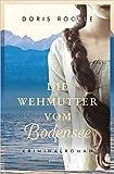 Die Wehmutter vom Bodensee: Kriminalroman