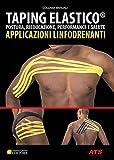 Taping elastico. Postura, rieducazione, performance e salute. Applicazioni linfodrenanti