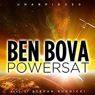 Powersat     The Grand Tour Series               By:                                                                                                                                 Ben Bova                               Narrated by:                                                                                                                                 Stefan Rudnicki                      Length: 13 hrs and 33 mins     240 ratings     Overall 4.2