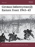 German Infantryman (2) Eastern Front 1941-43 (Warrior, Band 76)