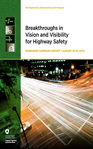 Breakthroughs in Vision and Visibility for Highway Safety Workshop Summary Report - August 13-14, 20