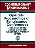 Operads: Proceedings of Renaissance Conferences: Special Session and International Conference on Moduli Spaces, Operads, and Representation Theory/Operads and Homotopy Algebra March 1995/May-June 1995 Hartford, Connecticut/Luminy, France (Contemporary Mathematics)