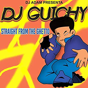 DJ Adam Presenta DJ Guichy: Straight from the Getto