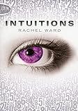 Intuitions - Tome 1 - Michel Lafon Poche - 07/03/2013