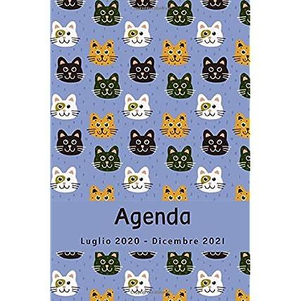 Agenda Luglio 2020 – Dicembre 2021: Gatti, Calendario 2020- 2021, 18 Mesi, Agenda settimanale e mensile