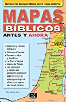 Mapas Biblicos Antes y Ahora/ Then and Now Bible Maps